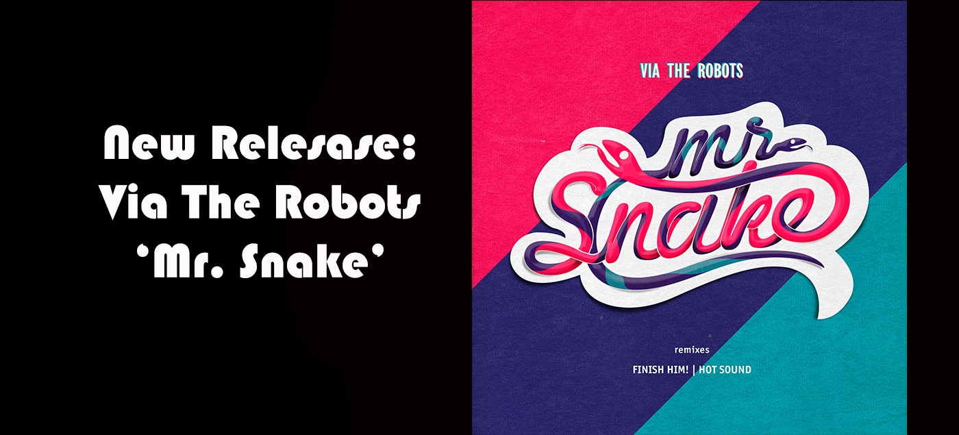 Via-The-Robots-'Mr. Snake' FEATURED BANNER